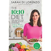The 10:10 Diet: The Healthy Way to Lose 10 Kilos in 10 Weeks (& keep them off forever!)