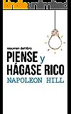 Resumen del libro Piense y hágase rico, de Napoleon Hill: La riqueza y la realización personal al alcance de la mano