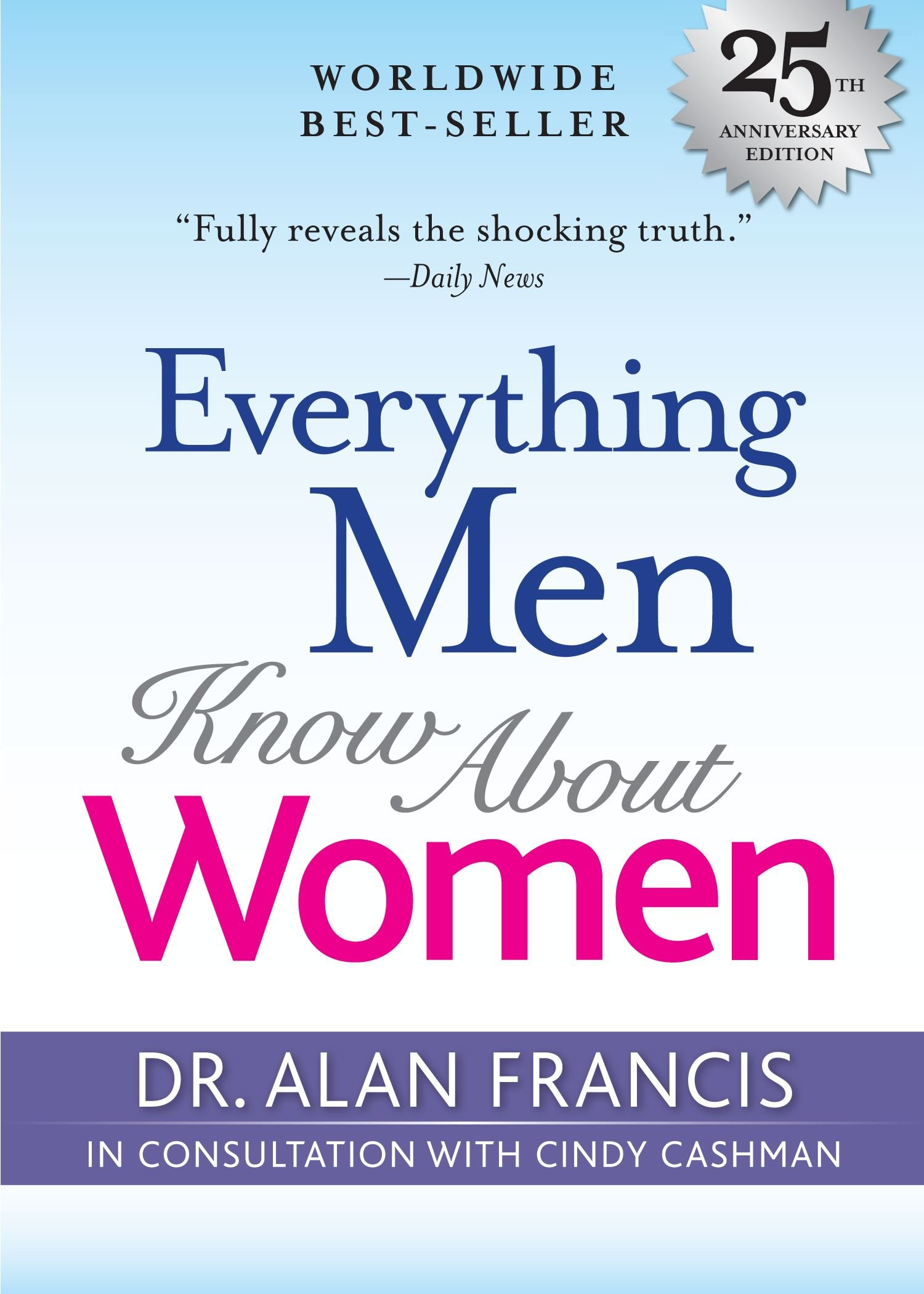 Everything Men Know about Women: Amazon.co.uk: Francis, Alan:  9780836208191: Books