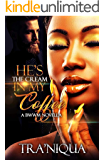 He's The Cream In My Coffee: BWWM Romance
