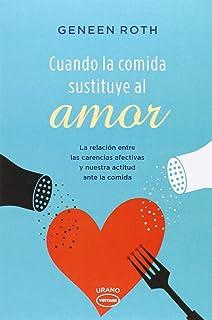Cuando la comida sustituye al amor (Spanish Edition)