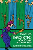 Marionettes: How to Make and Work Them