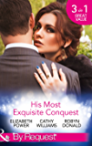 His Most Exquisite Conquest: A Delicious Deception / The Girl He'd Overlooked / Stepping out of the Shadows (Mills & Boon By Request)