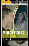 Mirror Visions