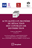 Actualités en matière de rédaction des contrats de distribution (UB3 t. 47)