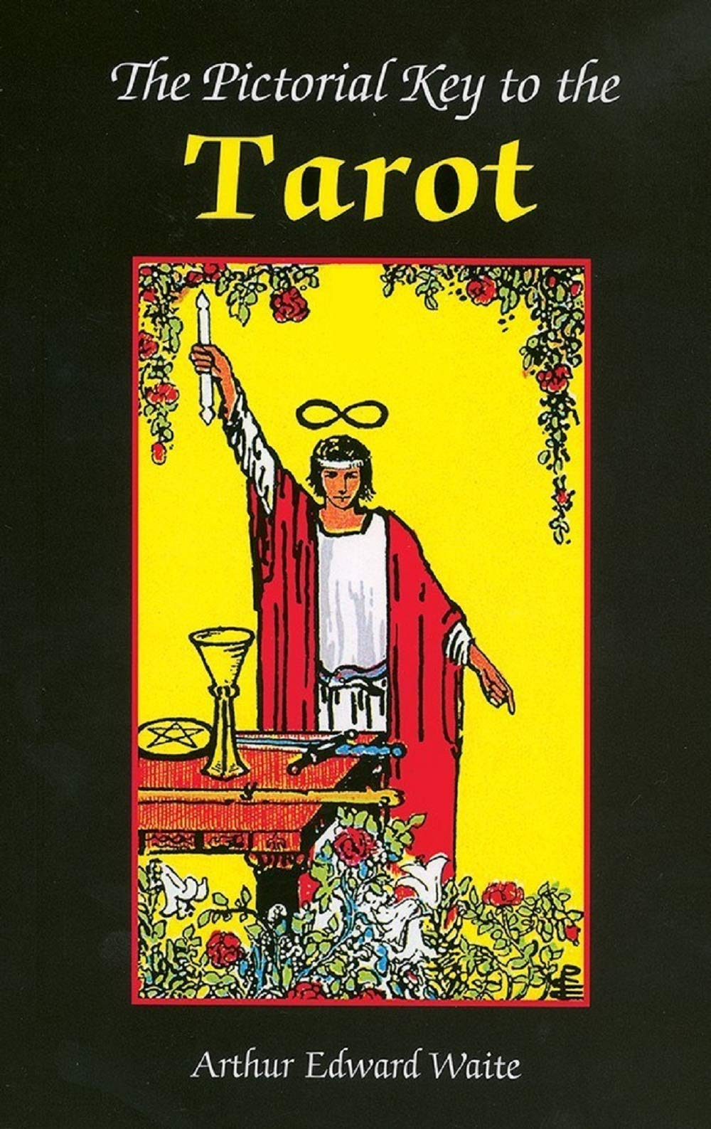 The Pictorial Key To The Tarot Illustrated  English Edition