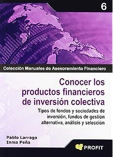 Conocer los productos financieros de inversión colectiva: Tipos de fondos y sociedades de inversión,