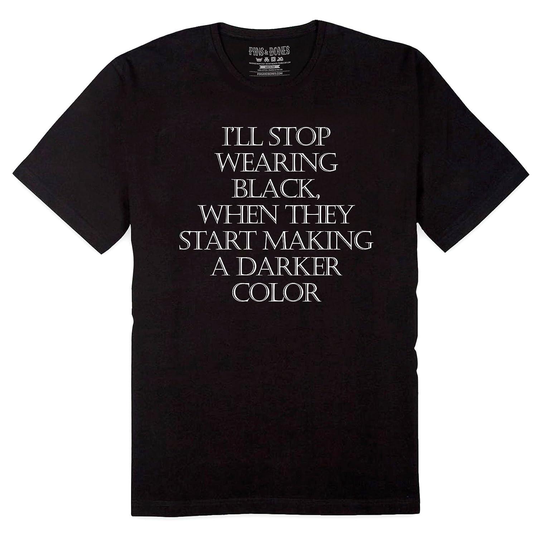 a0d01d032 Pins & Bones Goth Shirt I'll Stop Wearing Black, Darker Color, Punk Black  Shirt