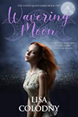 Wavering Moon (The Coven Queen Series Book 2) Kindle Edition