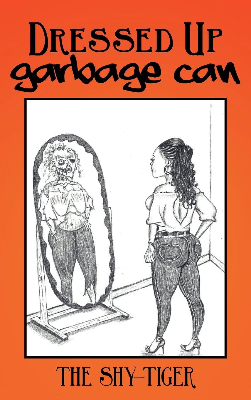 Read Online Dressed Up Garbage Can ebook