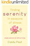 Finding Serenity in Seasons of Stress: Simple Solutions for Difficult Times