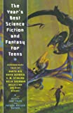 Year's Best Sf-Fant. F/Teens (Year's Best Science Fiction & Fantasy for Teens (Paperback))