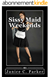 Sissy Maid Weekends (English Edition)