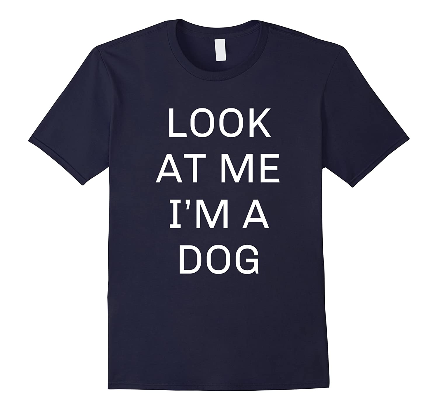 Look At Me I'm a Dog Halloween Costume Shirt Women Men Kids-FL