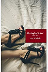 The Femford School (Part Two) (Femford School For Girls Book 2) Kindle Edition