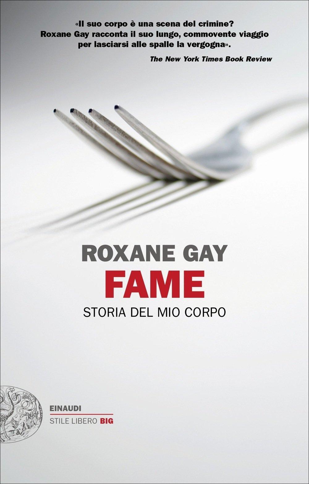 Fame Storia Del Mio Corpo Amazon It Gay Roxane Montrucchio A Libri