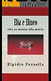 Elia e Eliseo: vita in mezzo alla morte (Studiando la Parola Vol. 3) (Italian Edition)