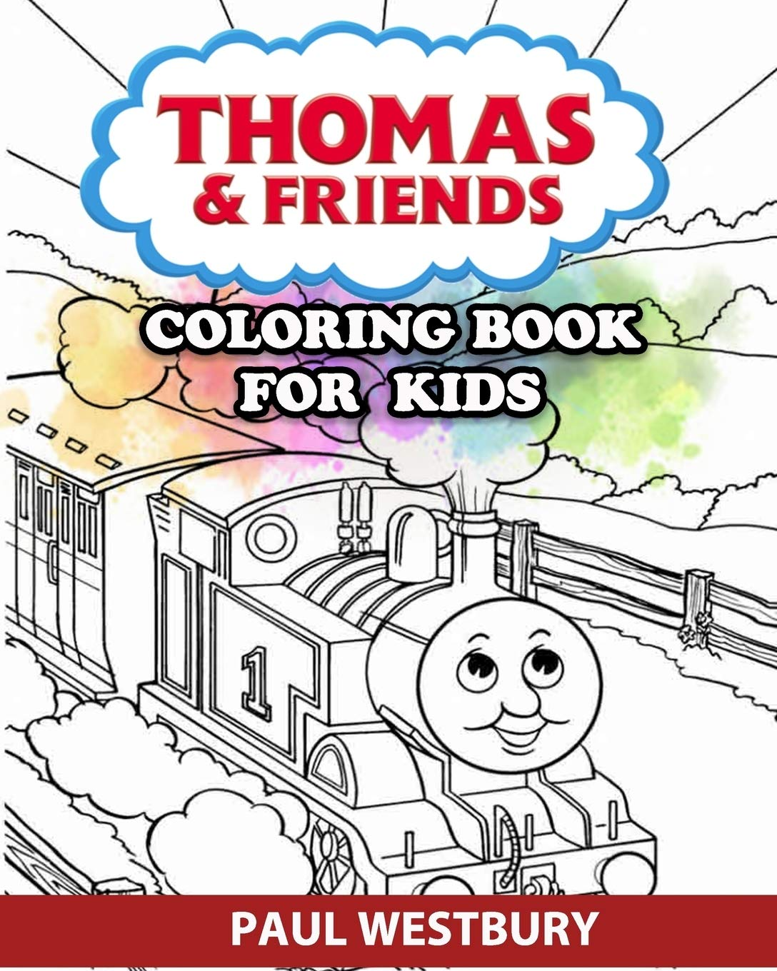 - Thomas & Friends Coloring Book For Kids: Coloring All Your