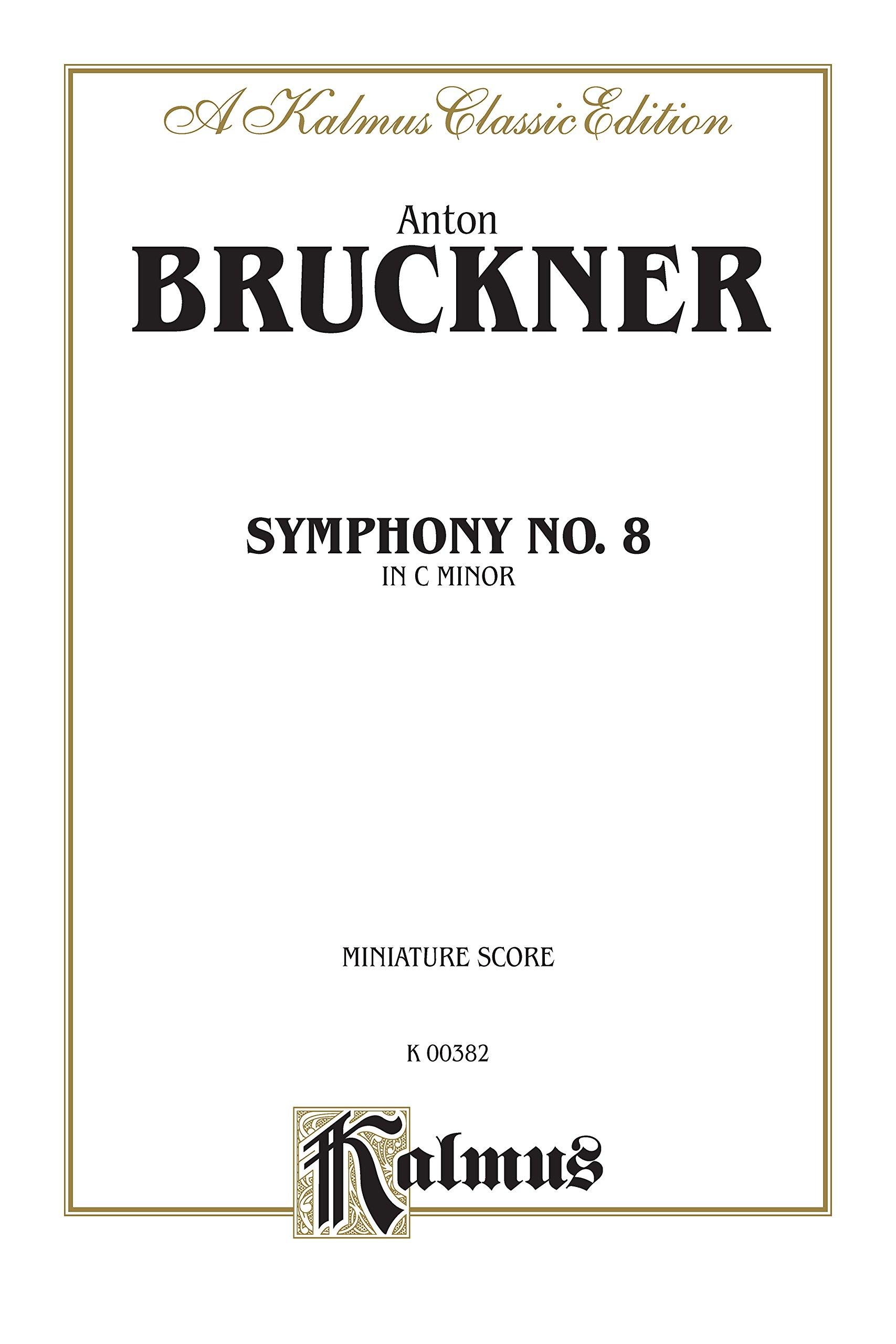 Symphony no 8 in c minor miniature score kalmus edition anton 8 in c minor miniature score kalmus edition anton bruckner 9780769254340 amazon books fandeluxe Images