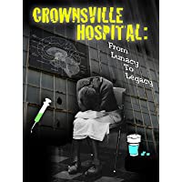 Crownsville Hospital: From Lunacy to Legacy