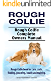 Rough Collie Dog. Rough Collie dog book for costs, care, feeding, grooming, training and health. Rough Collie dog Owners Manual.
