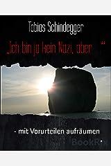 """""""Ich bin ja kein Nazi, aber …"""": - mit Vorurteilen aufräumen (German Edition) Kindle Edition"""