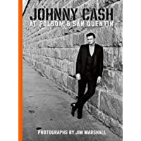 Johnny Cash at Folsom and San Quentin: Photographs by Jim Marshall