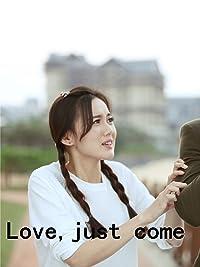 Love,just come