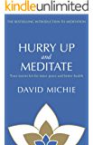 Hurry Up and Meditate: Your starter kit for inner peace and better health