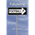 Following Football: One Man's Journey Across the Football Planet