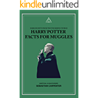 Harry Potter Facts for Muggles: Dark Secrets From the Wizarding World (Wizard Training Handbook Book 2)
