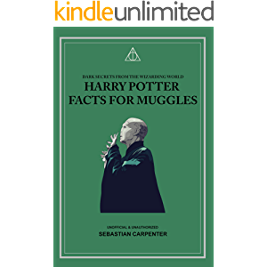 Harry Potter Facts for Muggles: Dark Secrets From the Wizarding World (Wizard Training Handbook (Unofficial) 2)