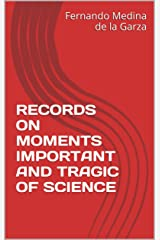 RECORDS ON MOMENTS IMPORTANT AND TRAGIC  OF SCIENCE Kindle Edition
