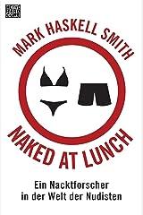 Naked at Lunch: Ein Nacktforscher in der Welt der Nudisten (German Edition) Kindle Edition