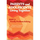 Parents And Adolescents Living Together: Part 2, Family Problem Solving