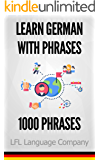 Learn German with Phrases: 1000 Phrases to learn (English Edition)