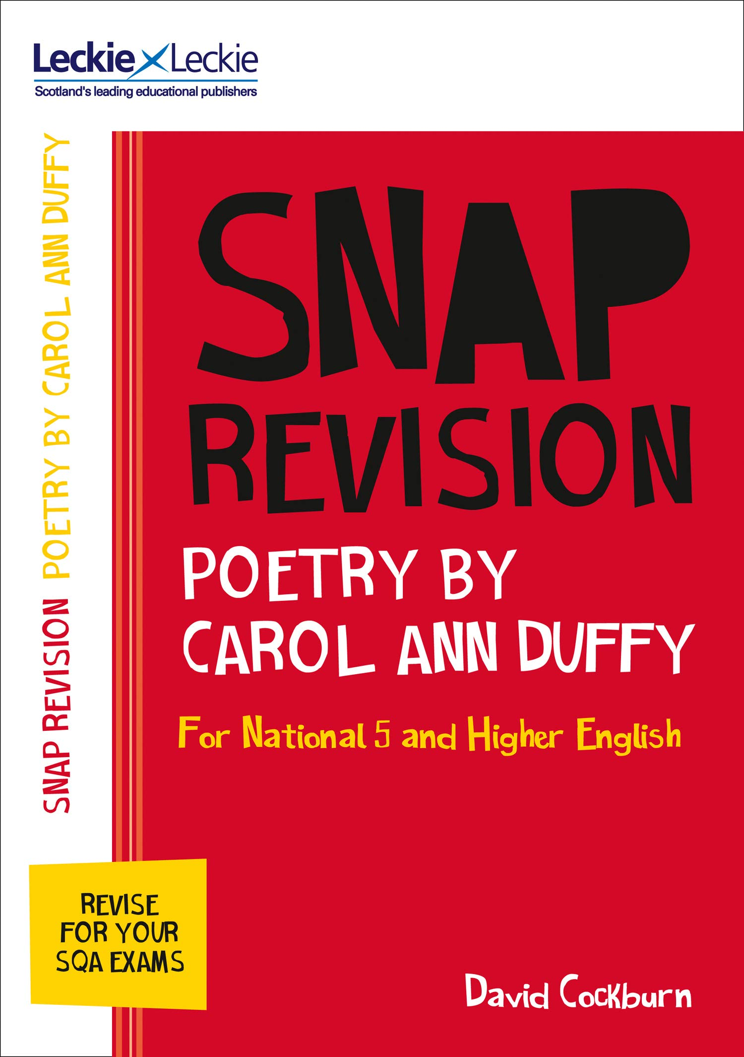 Leckie SNAP Revision – National 5/Higher English Revision: Poetry by Carol Ann Duffy: Revision Guide for the New 2019 SQA English Exams