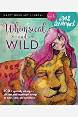 Whimsical and Wild (Happy Hour Art Journal) Paperback