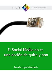 El Social Media no es una acción de quita y pon (Spanish Edition)