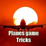 Planes game Tricks