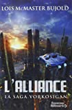 La saga Vorkosigan : L'alliance