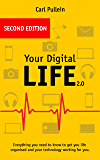 Your Digital Life 2.0: Everything you need to know to get your life organised and your technology working for you (English Edition)