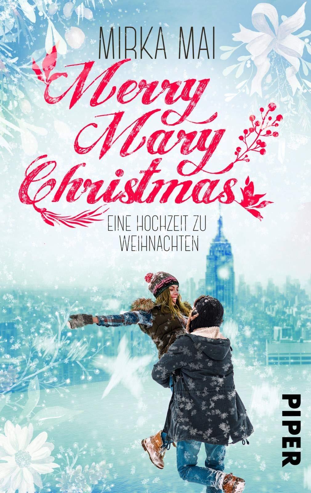 Merry Mary Christmas: Eine Hochzeit zu Weihnachten: Mai, Mirka ...