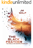 The Black Feather (The Angels and Demons of Babylon Book 1)