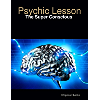 Psychic Lesson: The Super Conscious (English Edition)
