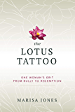 The Lotus Tattoo: One Woman's Grit from Bully to Redemption