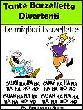 Tante Barzellette divertenti : Le migliori Barzellette