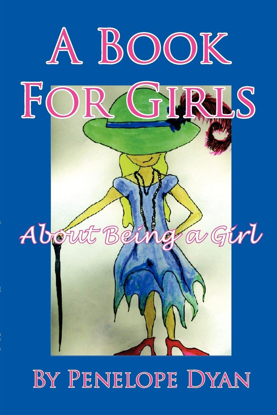 A Book for Girls about Being a Girl pdf epub