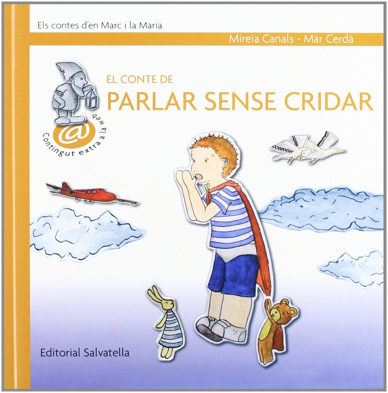 El conte de parlar sense cridar (Catalan) Hardcover – 2009