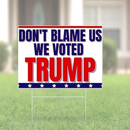 Pesky Patriot Dont Blame Us We Voted Trump Yard Sign | Anti Biden Pro Trump 18